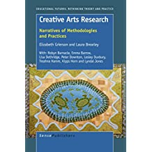 Creative Arts Research: Narratives of Methodologies and Practices