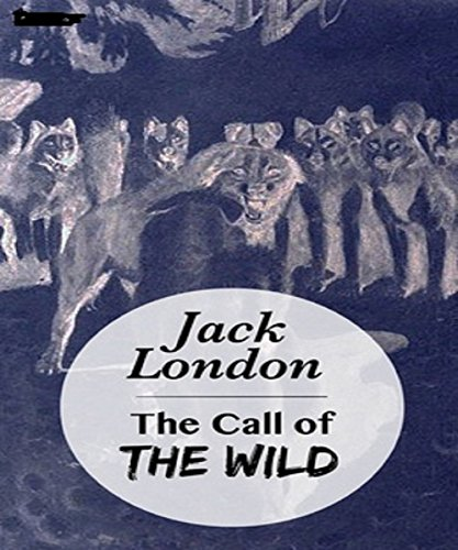 The Call of the Wild New Annotated Edition (English Edition)