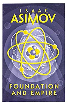 Foundation and Empire (The Foundation Series) by [Asimov, Isaac]