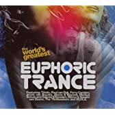 The World's Greatest: Euphoric Trance
