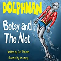 Dolphman: Betsy and the Net