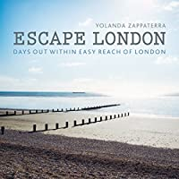 Escape London: Days Out Within Easy Reach of London (London Guides)