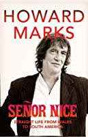 Senor Nice: Strange Life from Wales to South America
