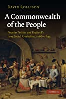 A Commonwealth of the People: Popular Politics and England's Long Social Revolution, 1066-1649