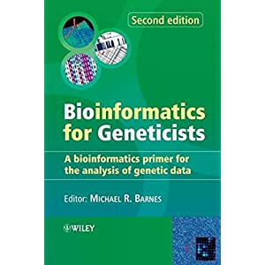Bioinformatics for Geneticists: A Bioinformatics Primer for the Analysis of Genetic Data