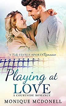 Playing at Love: A Courtside Romance by [McDonell, Monique]
