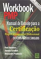 Workbook PMP. Manual de Estudo Para a Certificação PMP. Exercícios Práticos