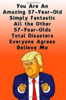 You Are An Amazing 57-Year-Old Simply Fantastic All the Other 57-Year-Olds: Dotted (DotGraph) Journal / Notebook - Donald Trump 57 Birthday Gift - Impactful 57 Years Old Wishes