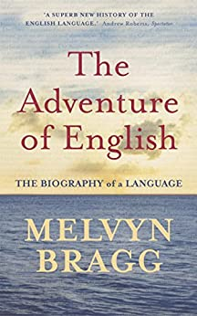 The Adventure Of English by [Bragg, Melvyn]