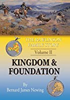 The Rawlinson Family Story: Kingdom & Foundation