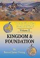 The Rawlinson Family Story: Kingdom & Foundation
