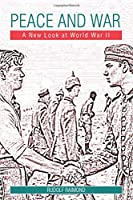 Peace and War: A New Look at World War II