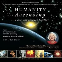 Humanity Ascending Series DVD Part 1: OUR STORY featuring Barbara Marx Hubbard [並行輸入品]