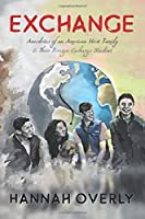 Exchange: Anecdotes of an American Host Family & Their Foreign Exchange Student