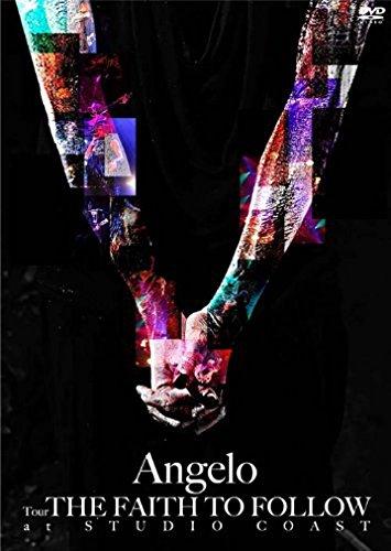 Angelo Tour「THE FAITH TO FOLLOW」at STUDIO COAST [DVD]