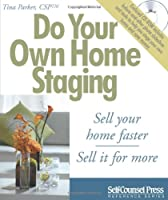 Do Your Own Home Staging: Sell Your Home Faster. Sell It for More (Self-Counsel Press Reference)