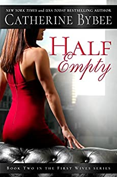 Half Empty (First Wives Book 2) by [Bybee, Catherine]