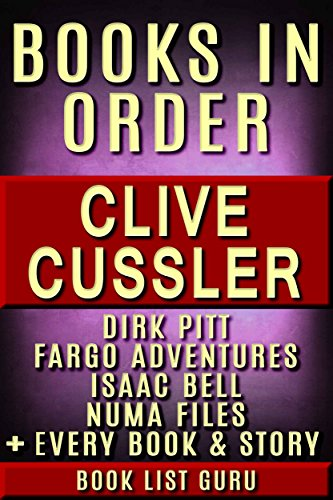 Download Clive Cussler Books in Order: Dirk Pitt series, NUMA Files series, Fargo Adventures, Isaac Bell series, Oregon Files, Sea Hunter, short stories, standalones, ... (Series Order Book 5) (English Edition) B0768CWMP1