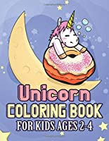 Unicorn Coloring Book for Kids Ages 2-4: Adorable and Various Unique Design of Coloring Books Perfectly for Childrens ages 2-4