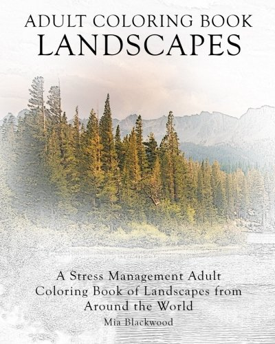 Download Adult Coloring Book Landscapes: A Stress Management Adult Coloring Book of Landscapes from Around the World (Advanced Realistic Coloring Books) 1519362153