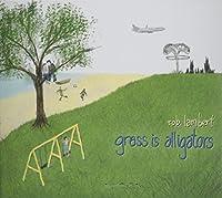 Grass Is Alligators