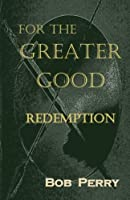 Redemption: For the Greater Good