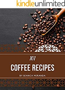 101 Coffee Recipes: A Coffee Cookbook from the Heart! (English Edition)