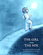 The Girl and the Box: A warm, touching illustrated fable about growing up, finding the courage to stay focused