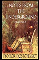 Notes from the Underground (Classic Illustrated Edition)