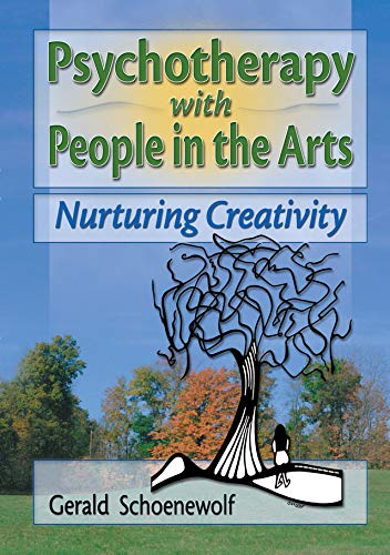 Psychotherapy with People in the Arts: Nurturing Creativity (Haworth Marriage and the Family) (English Edition)