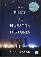 El final de nuestra historia / The End of Our Story