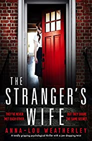 The Stranger's Wife: A totally gripping psychological thriller with a jaw-dropping twist (Detective Dan Ri