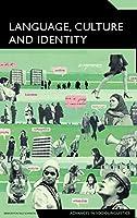 Language, Culture and Identity: An Ethnolinguistic Perspective (Advances in Sociolinguistics)