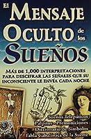 El Mensaje Oculto De Los Suenos/ the Hidden Message of Dreams