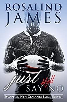 Just Say (Hell) No (Escape to New Zealand Book 11) by [James, Rosalind]