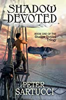 Shadow Devoted: Book One of the Shadow Divided Trilogy