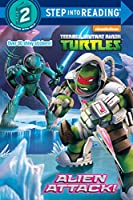 Alien Attack! (Teenage Mutant Ninja Turtles) (Step into Reading)