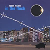 In The Flesh - Live by Roger Waters (2000) 2 Cd