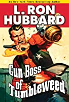 Gun Boss of Tumbleweed (Stories from the Golden Age)