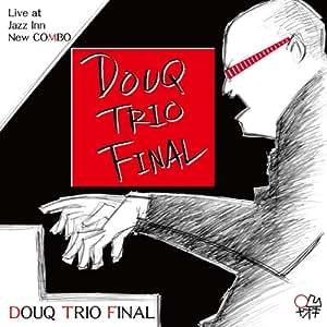 DOUQ TRIO FINAL Live at Jazz Inn New COMBO