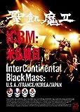 ICBM:米仏韓日 -Inter Continental Black Mass:U....[DVD]