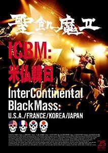 ICBM:米仏韓日 -Inter Continental Black Mass:U.S.A./FRANCE/KOREA/JAPAN [DVD]