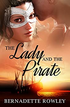 The Lady and the Pirate (The Wildecoast Saga Book 3) by [Rowley, Bernadette]
