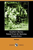 Southern Stories: Retold from St. Nicholas (Illustrated Edition)