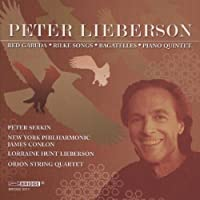 Peter Lieberson: Red Garuda, Rilke Songs, Bagatelles, Piano Quintet by Peter Serkin (2010-05-11)