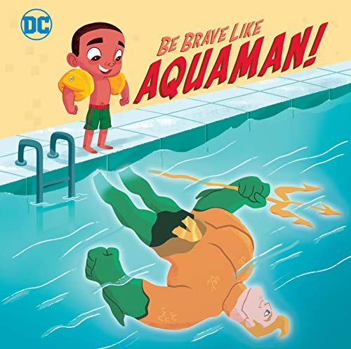 Be Brave Like Aquaman! (DC Super Friends) (Pictureback(R))