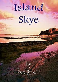 Island Skye (The Skye Series Book 1) by [Brison, Fox]