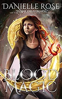 Blood Magic (Blood Books Book 2) by [Rose, Danielle]