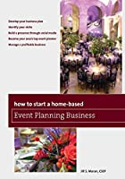 How to Start a Home-Based Event Planning Business, Fourth Edition (Home-Based Business)