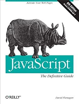 [Flanagan, David]のJavaScript: The Definitive Guide: Activate Your Web Pages (Definitive Guides)
